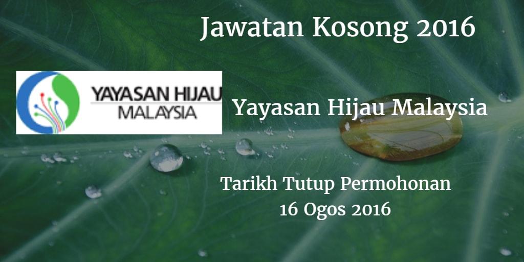 Jawatan Kosong Yayasan Hijau Malaysia 16 Ogos 2016