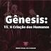 Gênesis VI: A Criação dos Humanos