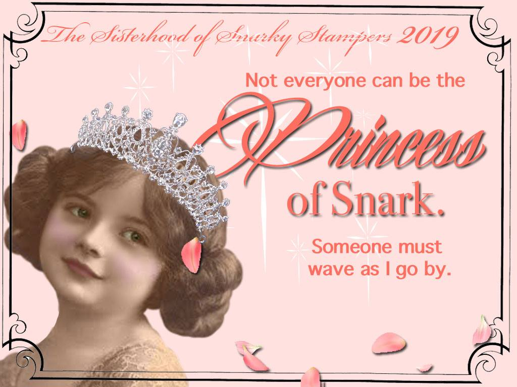 Sisterhood of Snarky Stampers Princess