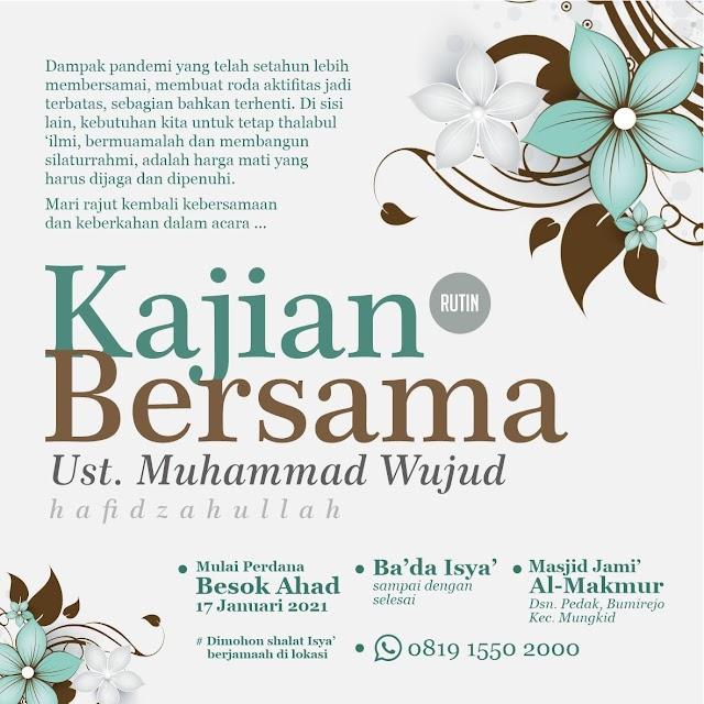 Kajian Rutin Ahad Malam bersama Ustadz Muhammad Wujud Hafidzahulloh di Masjid Al-Makmur Pedak, Bumirejo, Mungkid Kabupaten Magelang