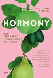 Hormony. Odzyskaj równowagę w 14 dni - Magdalena Wszelaki