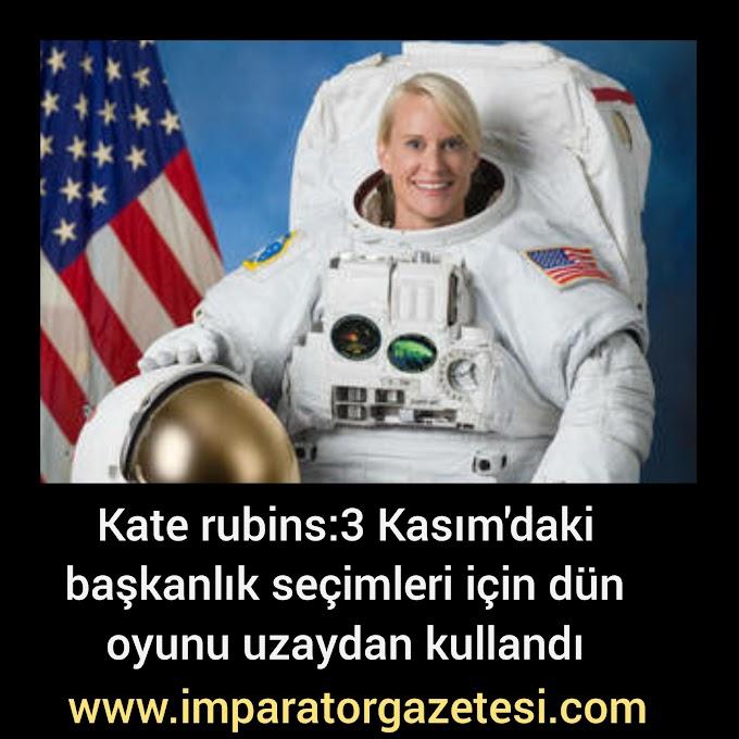 Kate rubins:3 Kasım'daki başkanlık seçimleri için dün oyunu uzaydan kullandı
