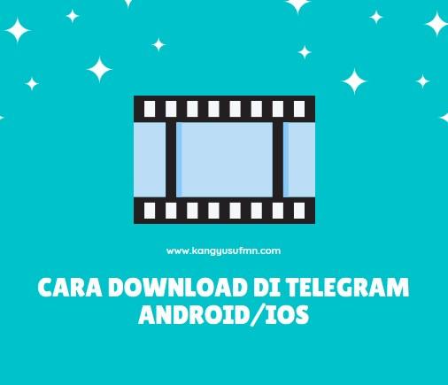 Cara Download di Telegram Android dan iOs