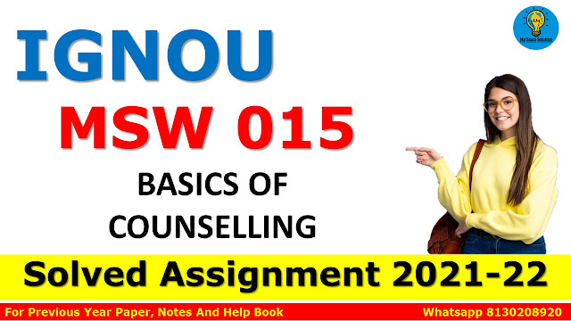 MSW 015 BASICS OF COUNSELLING Solved Assignment 2021-22