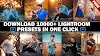Download 10,000+ Lightroom Presets In One Click By Deepak Creations