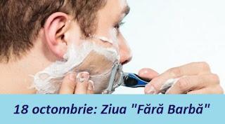 """18 octombrie: Ziua """"Fără Barbă"""""""
