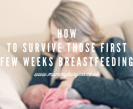 How to survive those first few weeks breastfeeding