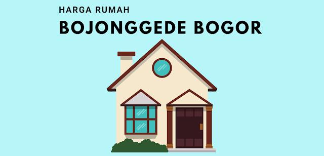 Daftar Harga Rumah di Bojonggede Bogor Lengkap