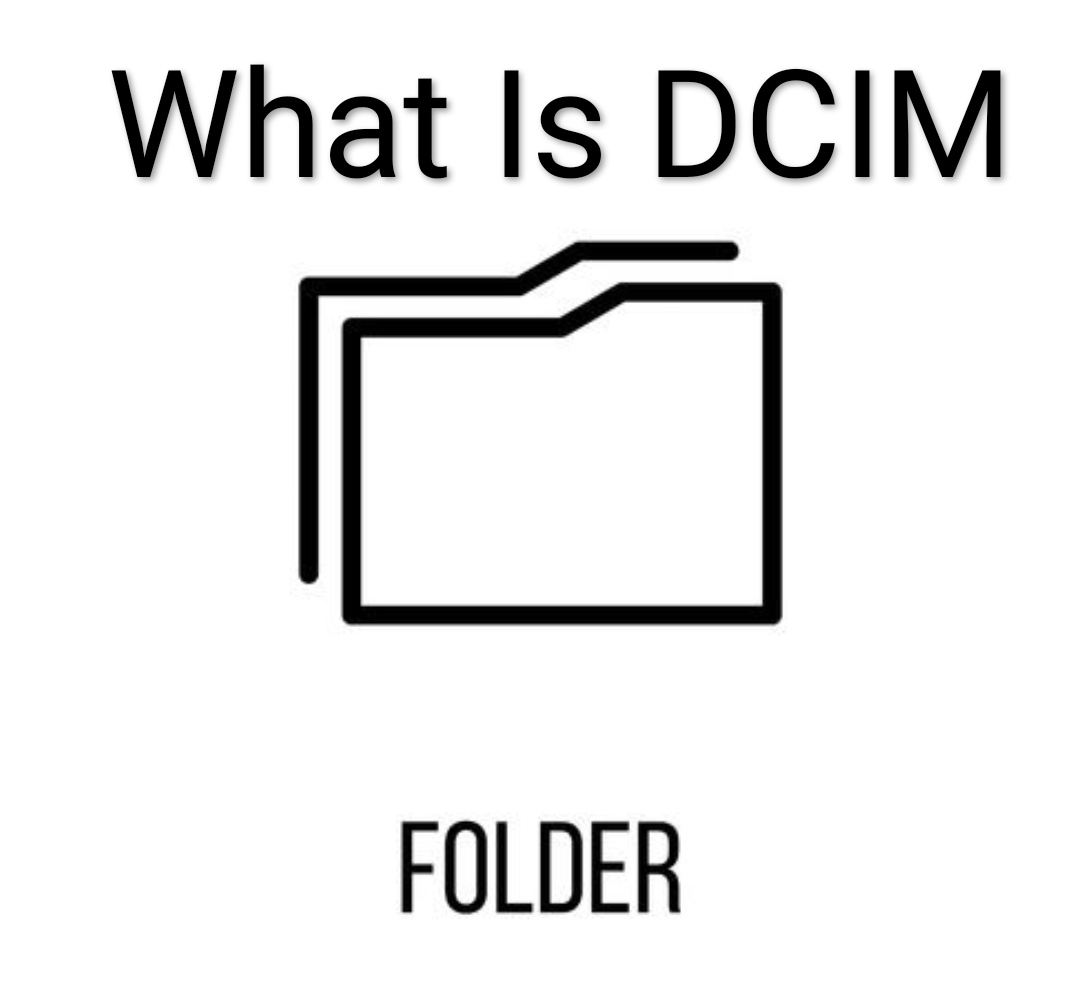what is dcim,  what is dcim folder, what is dcim android,  what is dcim file,  what is dcim on my phone,  what is dcim file on android,  what is dcim data center,  what is dcim folder on iphone,