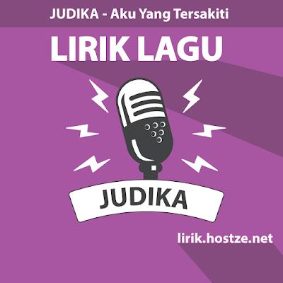 Lirik Lagu Aku Yang Tersakiti - Judika - Lirik Lagu Indonesia