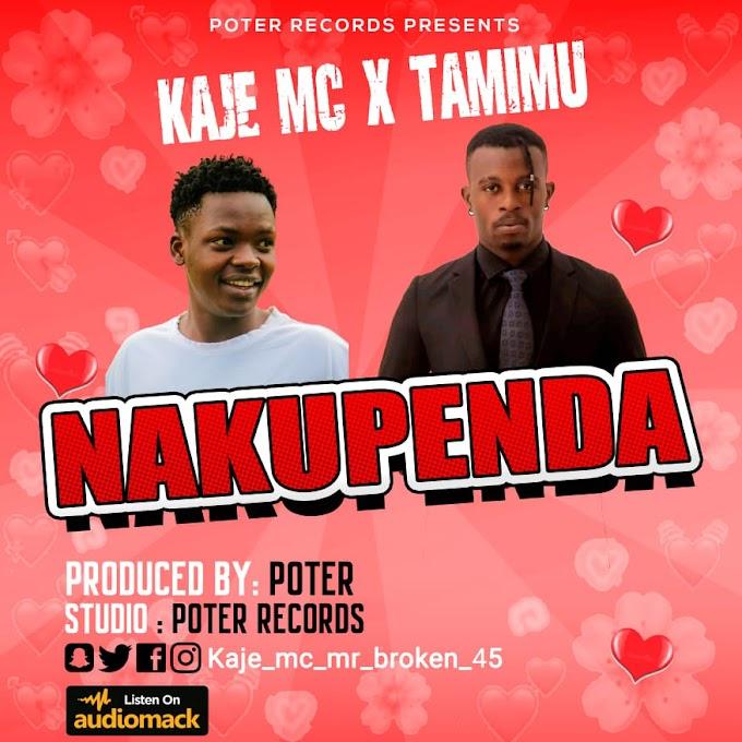 AUDIO | KAJE MC X TAMIMU - NAKUPENDA | DOWNLOAD NOW