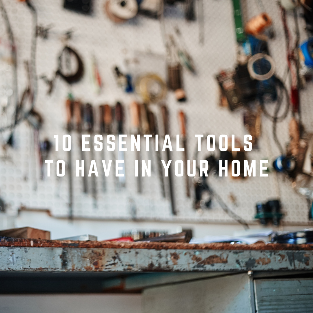 10 Essential Tools To Have In Your Home
