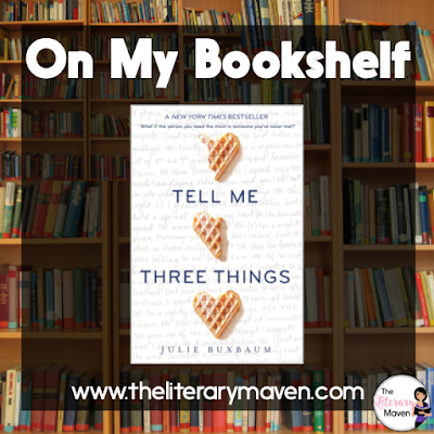 Tell Me Three Things by Julie Buxbaum is just as much about coming of age and figuring out who you are as it is about love. As if it isn't enough that Jessie is grieving the loss of her mother, her father fairly quickly remarries and moves Jessie across the country from Chicago to California during her junior year of high school. Read on for more of my review and ideas for classroom application.
