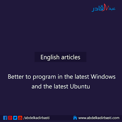 Better to program in the latest Windows and the latest Ubuntu