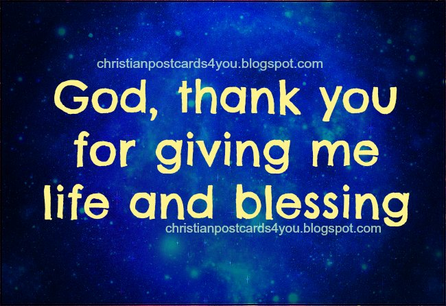 God, Thank you for giving me life and blessing. Christian postcards for you, free cards for facebook.  Thanksgiving day, happy day