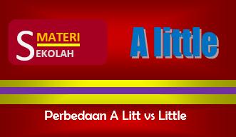 Perbedaan A Little dengan Little dalam Bahasa Inggris