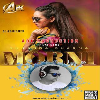 Morni - Sunanda Sharma (Remix) ABK Production