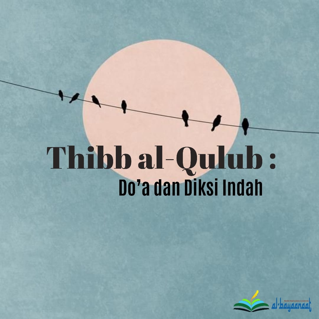 Ṭibb al-Qulūb: Do'a dan Diksi Indah, kajian bahasa, bahasa dan sastra arab, albayaanaat, al-bayanat, al-bayaanaat, bsa uin suka, fakultas adab dan ilmu budaya, uin sunan kalijaga,