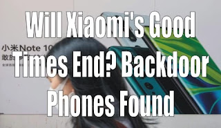 Will Xiaomi's Good Times End? Backdoor Phones Found