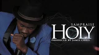 LYRICS: Sam Praise - Holy