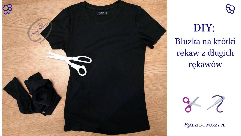 DIY: T-shirt z krótkimi rękawami z przeróbki bluzki - czyli skracanie rękawów raz, dwa!
