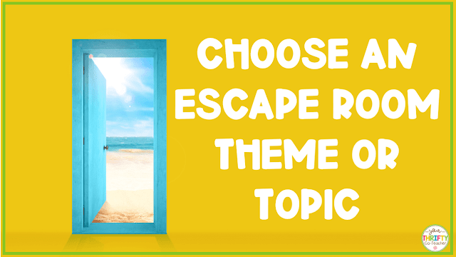 Choose a theme for your escape room.