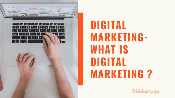 What is Digital Marketing | Digital Marketing 2020