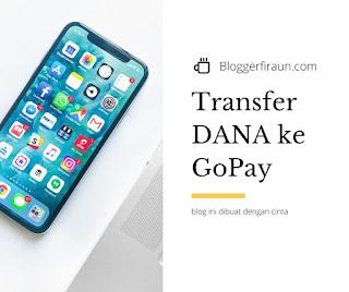 Cara transfer saldo DANA ke GoPay, berhasil Gan
