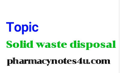 Solid waste , disposal of solid waste, health hazard of solid waste