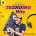 [Mixtape] Dj Moshoodex – Trending Hits Mixtape (June Edition)