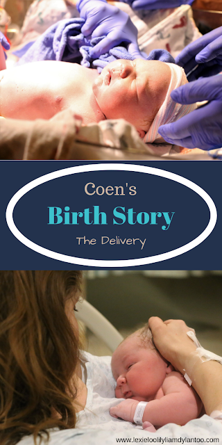 Coen's Birth Story - The Delivery