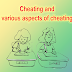 Cheating and various aspects of cheating