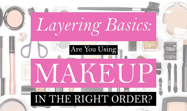 Layering Basics: Are You Using Makeup in the Right Order