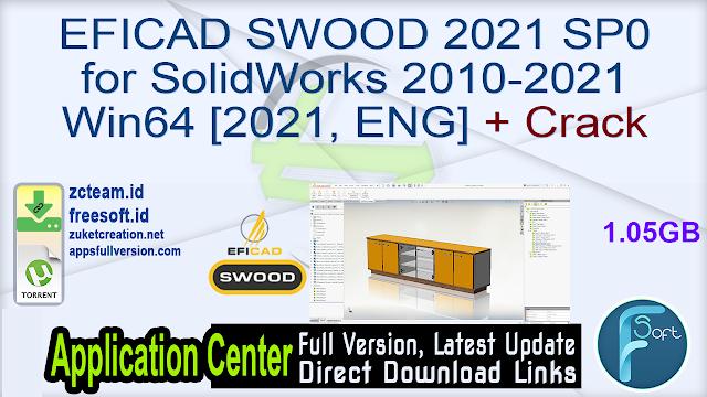 EFICAD SWOOD 2021 SP0 for SolidWorks 2010-2021 Win64 [2021, ENG] + Crack