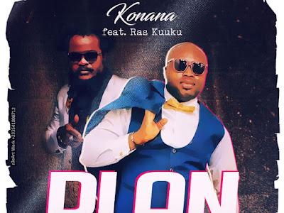 [Music] Konana ft. Ras Kuuku – Plan (Prod by Pynsche Onez)