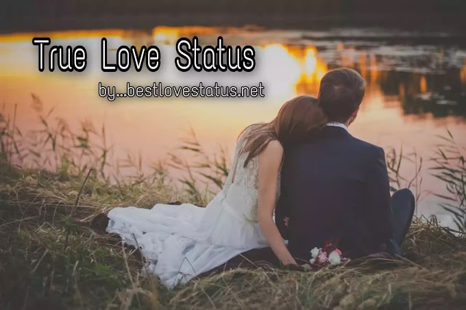 True Love Status For Boyfriends And Girlfriends