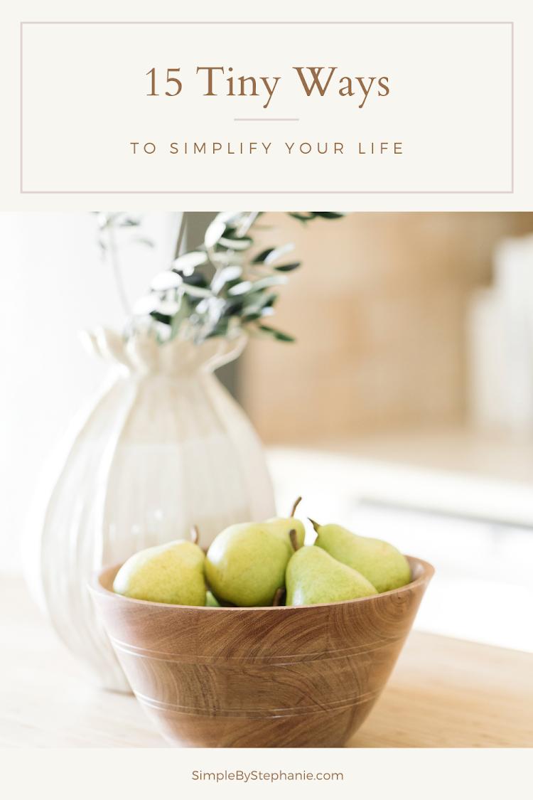 Tiny Ways to Simplify Your Life