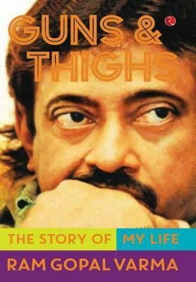 RGV Guns And Thighs Review, Rating, Story, Public Response