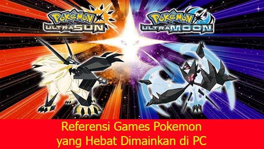 Referensi Games Pokemon yang Hebat Dimainkan di PC