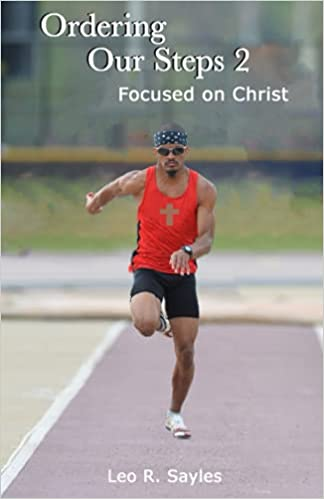 Ordering Our Steps 2: Focused on Christ NY Leo R Sayles