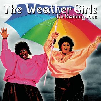 Weather Girls ItS Raining Men