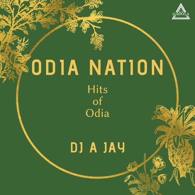 ODIA NATION ( HITS OF ODIA ) - DJ A JAY