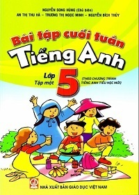 Bài Tập Cuối Tuần Tiếng Anh Lớp 5 Tập 1 - Nguyễn Song Hùng