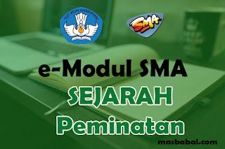 Download E-Modul Sejarah Peminatan SMA Tahun Ajaran 2021-2022. E-Modul Pembelajaran Sejarah Peminatan SMA Tahun Ajaran 2021-2022