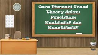 Cara Mencari Grand Theory dalam Penelitian Kualitatif dan Kuantitatif