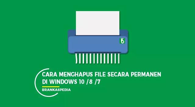 Cara Menghapus File Secara Permanen di Windows 10