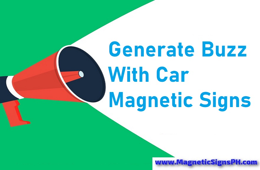 Generate Buzz With Car Magnetic Signs