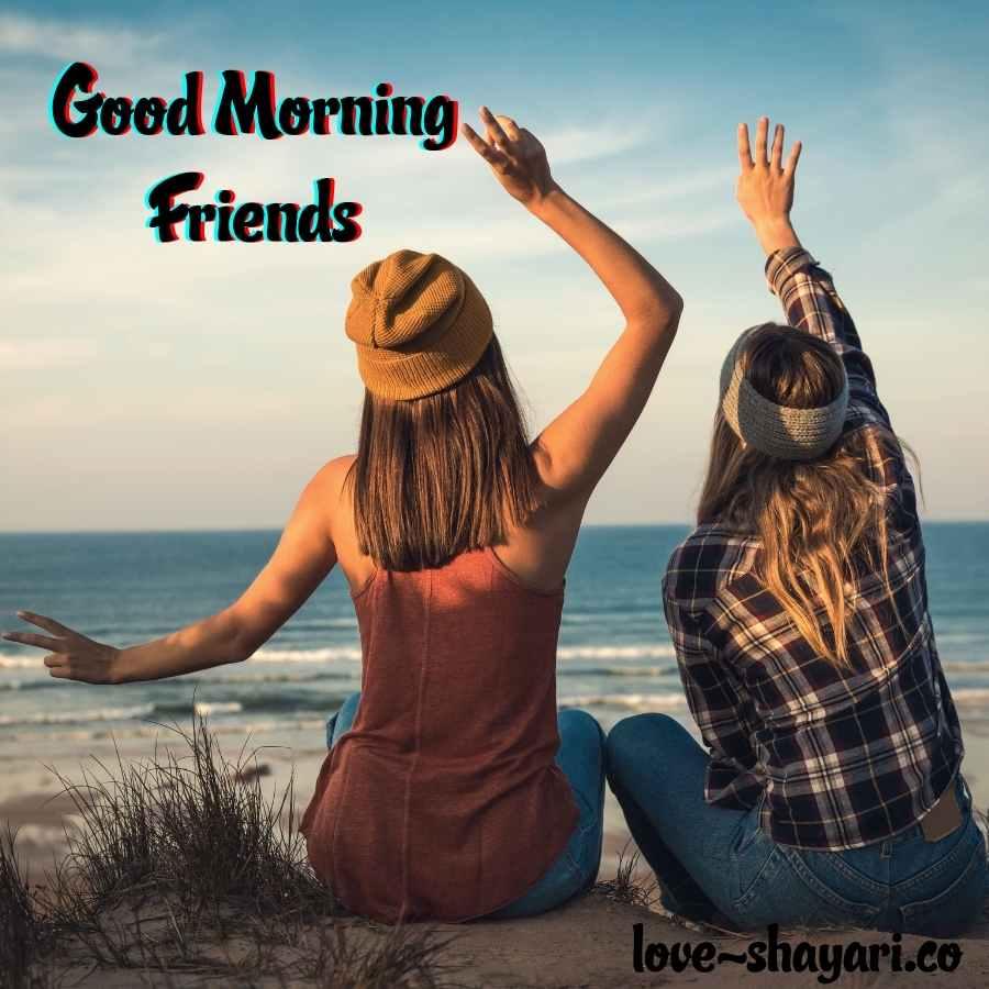 good morning friend