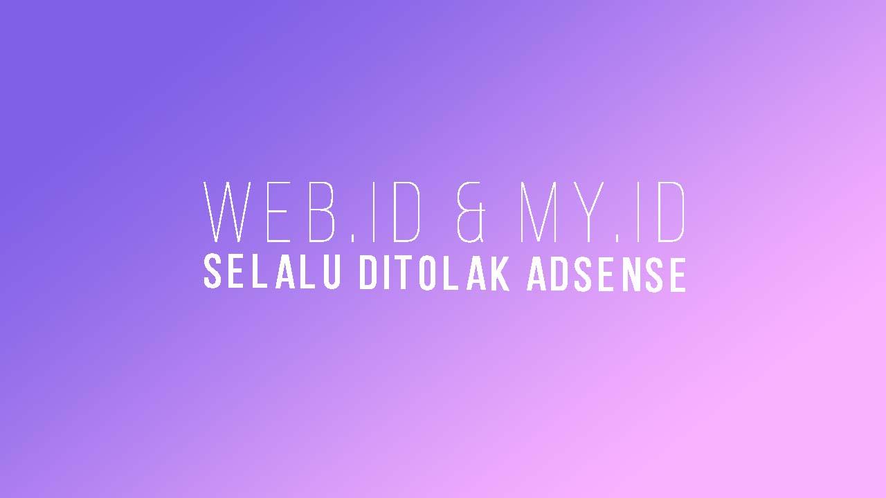 Alasan Domain web.id Dan my.id Selalu Ditolak Adsense
