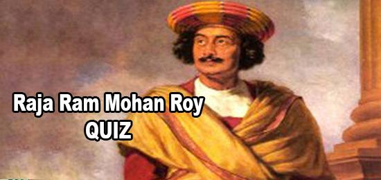 Raja Ram Mohan Roy Quiz